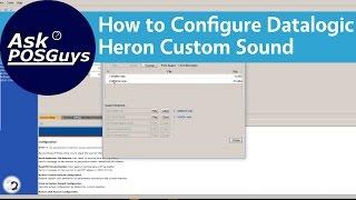 Ask POSGuys: How to configure Datalogic Heron custom sound