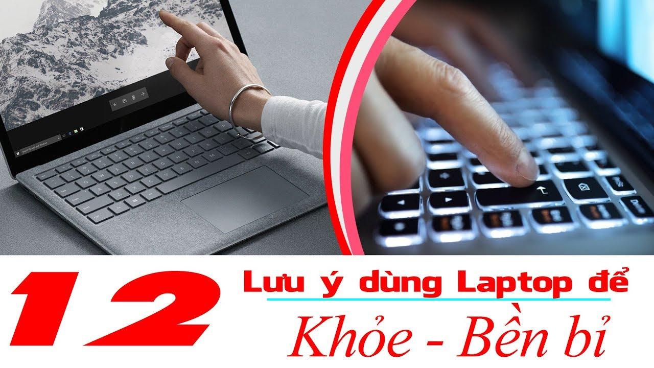 12 Mẹo Nhỏ Giúp Laptop Bạn Dùng Bền Bỉ