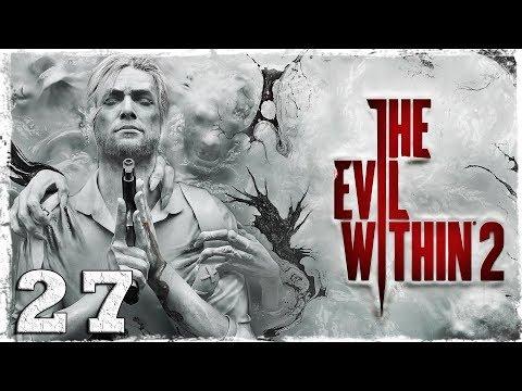 Смотреть прохождение игры The Evil Within 2. #27: Последний шаг.