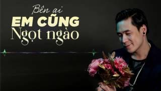 Official Audio Bên Ai Em Cũng Ngọt Ngào- Khánh Phương