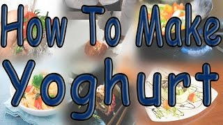 How To Make Yoghurt