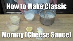 How To Make Mornay (Cheese) Sauce