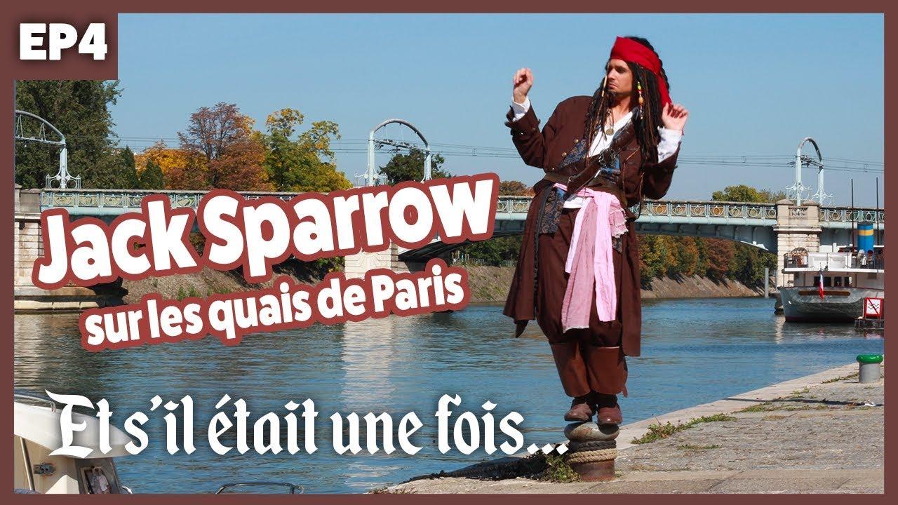 """Jack Sparrow sur les quais de Paris / """"Et s'il était une fois"""" - Episode 4"""
