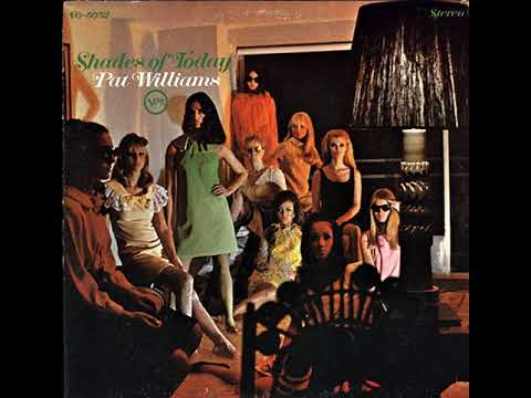 Shades Of Today (full album) - Pat Williams [1968 Jazz]