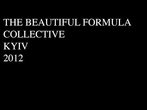 THE BEAUTIFUL FORMULA COLLECTIVE, Modern Art Research Institute Kyiv, 6.12.2012