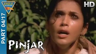 Pinjar Hindi Movie part 04/17 || Urmila Matondkar, Manoj Bajpai, Sanjay Suri || Eagle Hindi Movies