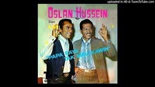Oslan Husein & S. Alwi ~ Papa Saya Tak Mau Kawin Mp3