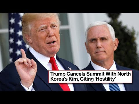 Trump Cancels Meeting With North Korea Leader Kim Jong Un in Singapore (REACTION)
