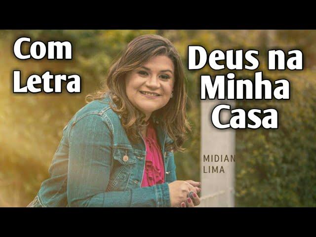 Deus na Minha Casa ( Com Letra ) Midian Lima - CD Milagre 2017 ( Legendado ) Feat. Samuel Lima
