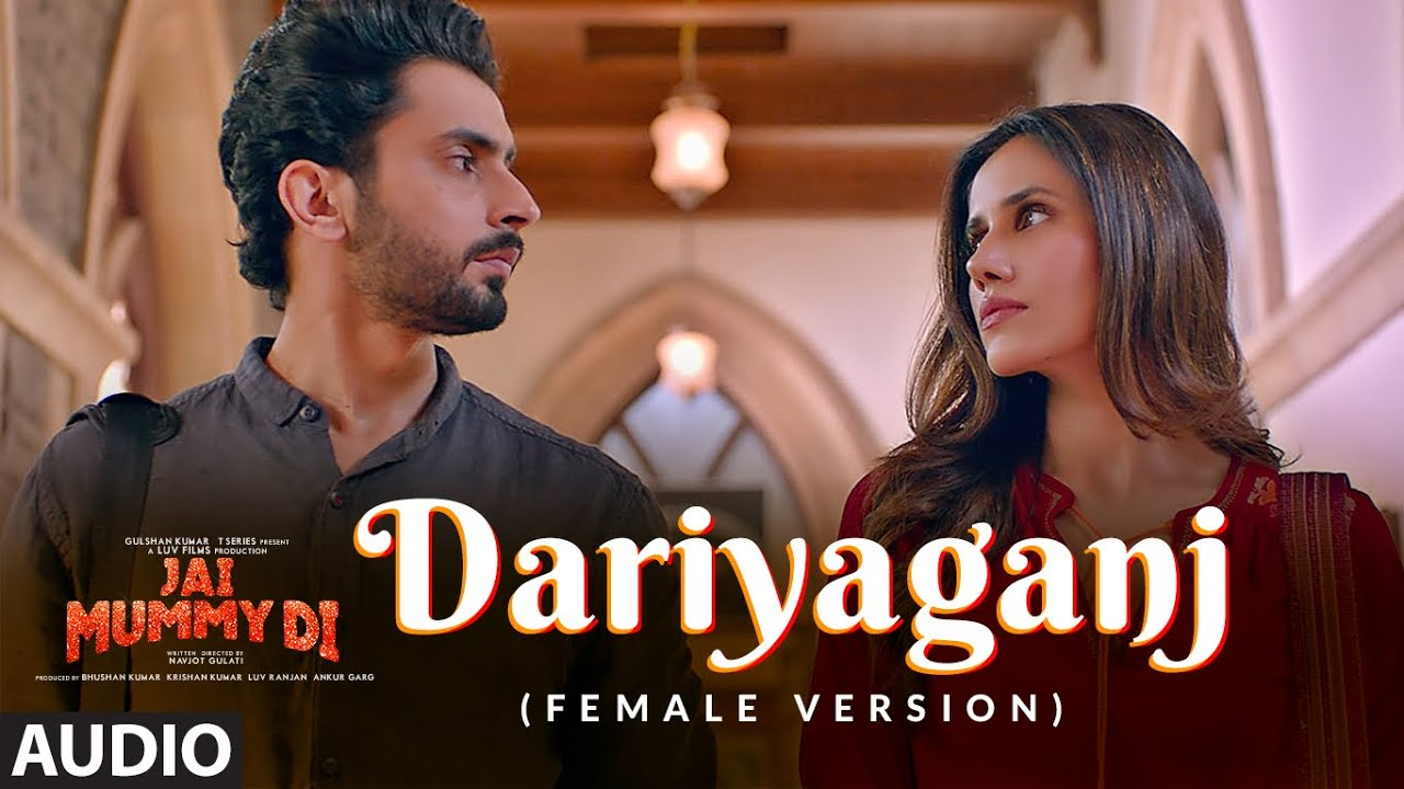Full Audio: DARIYAGANJ (FEMALE VERSION) | Jai Mummy Di | Sunny S, Sonnalli S| Dhvani Bhanushali