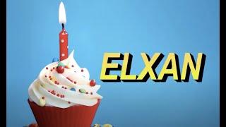 Bugün senin doğum günün ELXAN - Sana özel doğum günü şarkın (İyi ki doğdun Elxan)