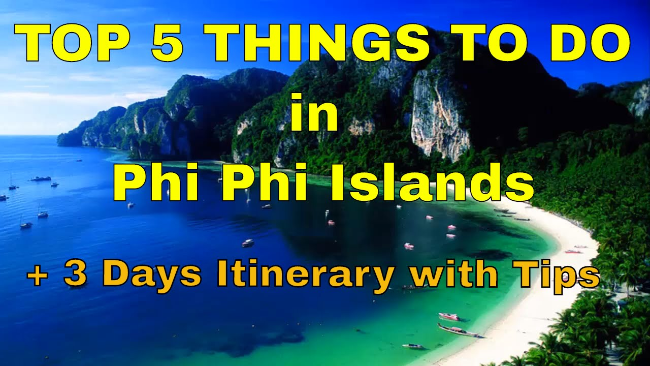 Top 5 Things to do in Phi Phi Islands | How to Spend 3 ...