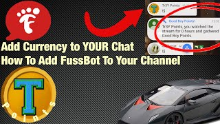 HOW TO ADD CURRENCY TO YOUR STREAM! Fussbot Walkthrough, Tour, and how to setup! YouTube Chat Bot
