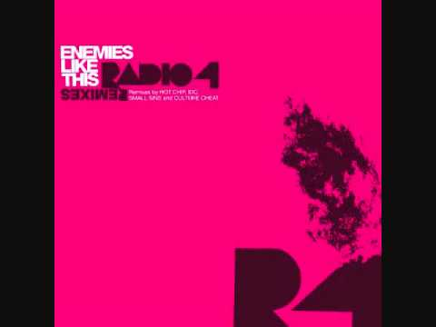 Radio 4 - Enemies Like This (Album Version)