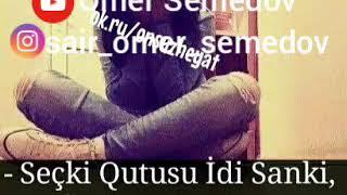 Super seir - whatsapp status - ona deyin - Omer Semedov