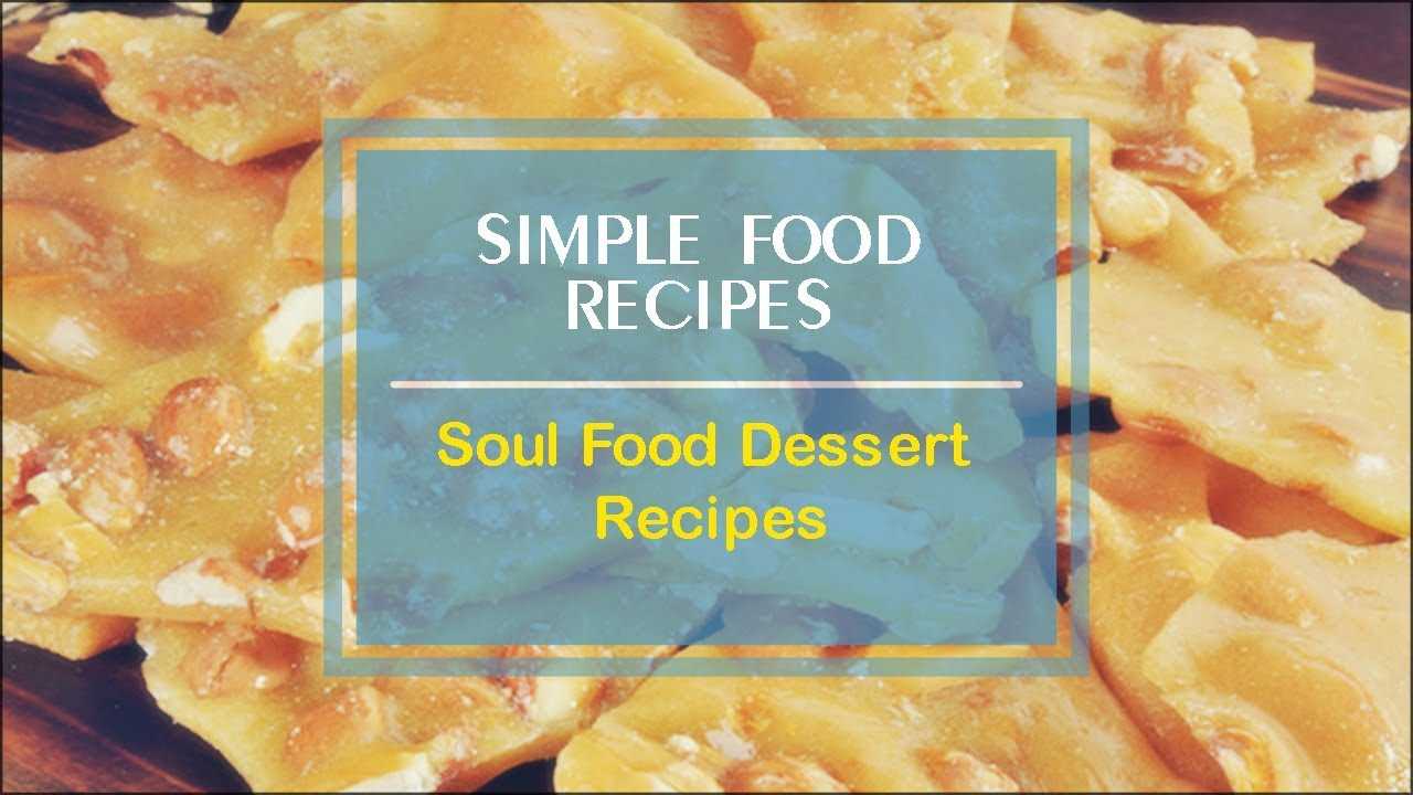 Soul food dessert recipes youtube forumfinder Image collections