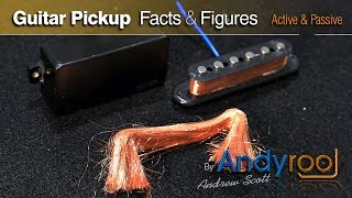 Active Vs Passive Pickups - Guitar pickup facts & figures  (Including pull apart) - AndyRooJ