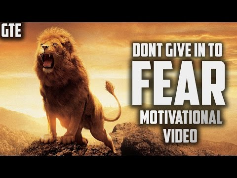 DON'T GIVE IN TO FEAR – Motivational Speech for Success In Life 2016