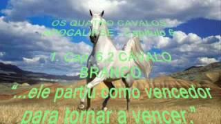 CAVALO BRANCO DO APOCALIPSE :...ele partiu como vencedor para tornar a vencer. Doutrina Pura.