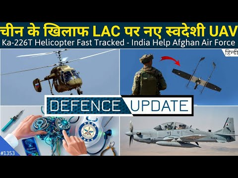 Defence Updates #1353 - India Ka226T Helicopter, SWITCH UAV At LAC, DRDO Defence Tech Programme