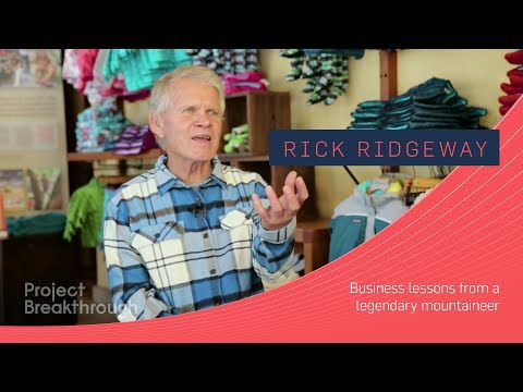 Rick Ridgeway - Business lessons from a legendary mountaineer