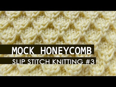 Slip Stitch Knitting 3 Mock Honeycomb