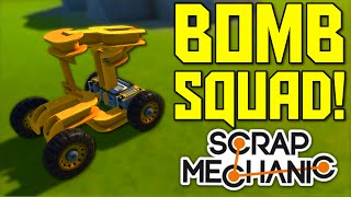 Scrap Mechanic Gameplay - Bomb Squad Truck and Drone! (Let's Play Scrap Mechanic)