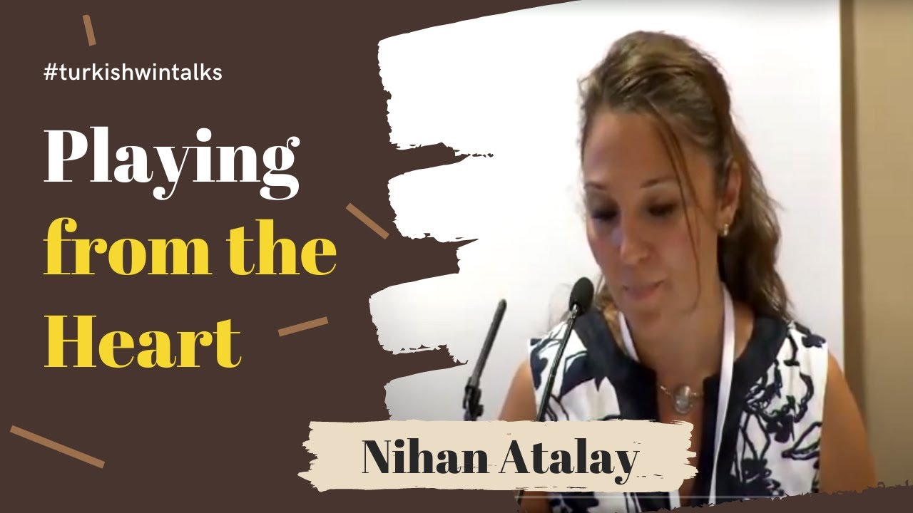 Nihan Atalay | Playing from the Heart