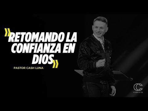 Pastor Cash Luna - Retomando La Confianza En Dios