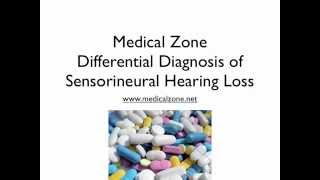 Medical Zone -  Differential Diagnosis of Sensorineural Hearing Loss