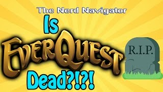 Is Everquest Dead?!?!: Unscripted Editorial