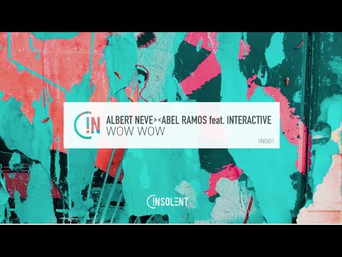 Albert Neve & Abel Ramos Feat. Interactive - Wow Wow (Official Audio)
