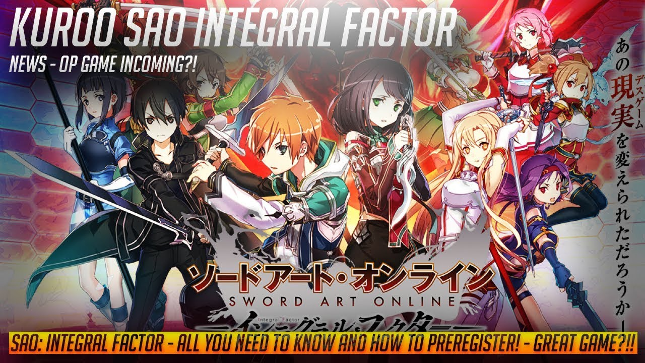 Sword Art Online: Integral Factor - NEW SAO Game! - All you need ...