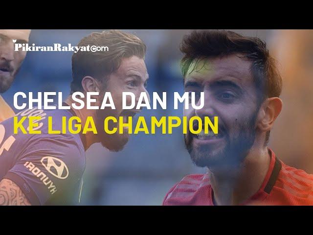 Chelsea dan Manchester United (MU) Dipastikan Jadi Wakil Inggris di Liga Champions Eropa