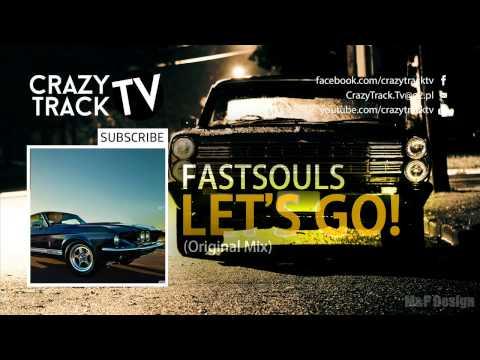 FastSouls  Lets Go Original Mix