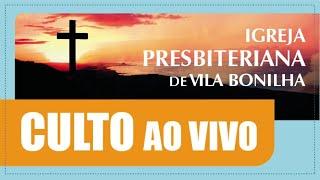 Culto da Igreja Presbiteriana de Vila Bonilha