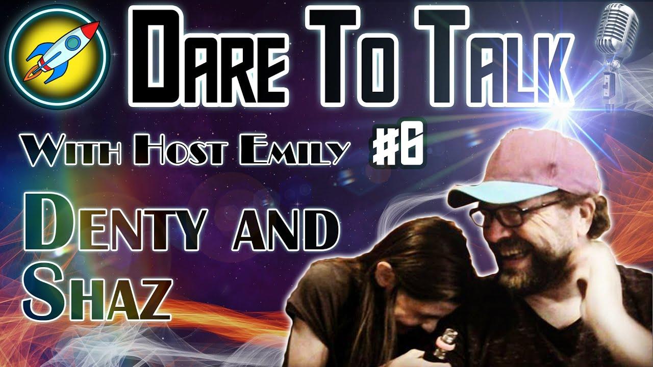 Dare To Talk Podcast #6 - Denty and Shaz