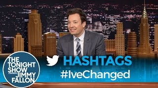 Hashtags: #IveChanged
