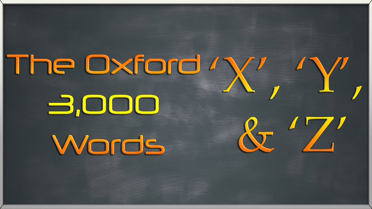 The Oxford 3000 Words List Words Starting Letter X Y Z