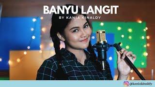 [5.27 MB] KANIA KINALDY - BANYU LANGIT COVER (POP BOSSANOVA)