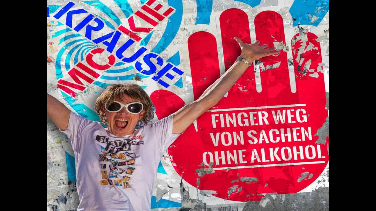 Mickie Krause Finger Weg Von Sachen Ohne Alkohol