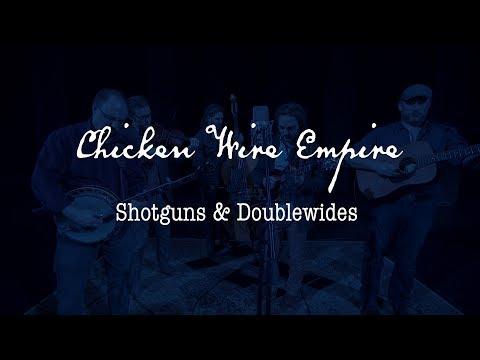 Chicken Wire Empire - Shotguns & Doublewides Mp3