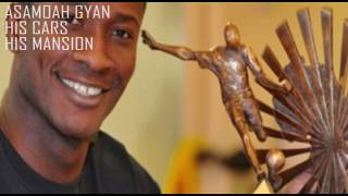 Asamoah Gyan - Cars and Mansion