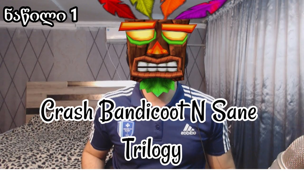 ვთამაშობ Crash Bandicoot N Sane Trilogy
