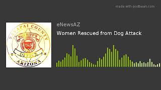Women Rescued from Dog Attack