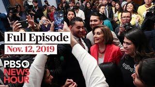 PBS NewsHour Live Episode, Nov. 12, 2019