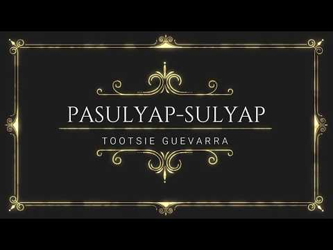 [ENG] PASULYAP-SULYAP Lyrics By Tootsie Guevarra