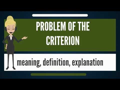 What is PROBLEM OF THE CRITERION? What does PROBLEM OF THE CRITERION mean?