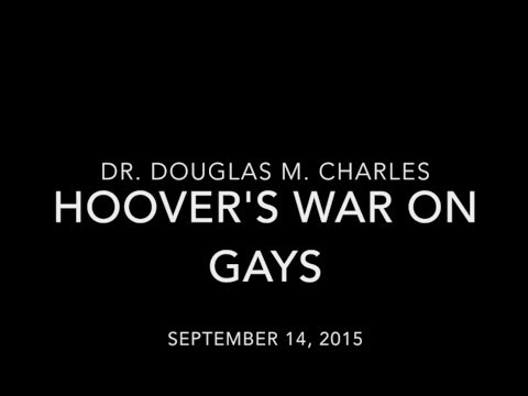 Dr. Douglas Charles discusses his 2015 book  Hoover's War on Gays