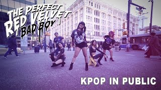 [KPOP IN PUBLIC - BAD BOY DANCE COVER] -- RED VELVET -- 레드벨벳 [YOURS TRULY]